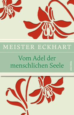 Vom Adel der menschlichen Seele (geprägtes IRIS®-Leinen mit Banderole) von Meister Eckhart, Wehr,  Gerhard
