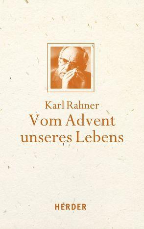 Vom Advent unseres Lebens von Batlogg,  Andreas R, Rahner,  Karl, Suchla,  Peter