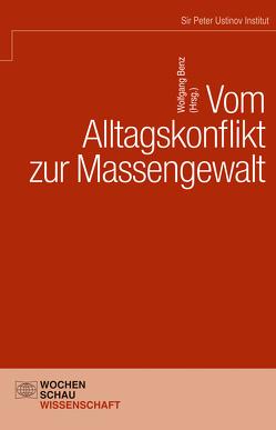 Vom Alltagskonflikt zur Massengewalt von Andor,  László, Benz,  Ute, Benz,  Wolfgang