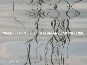 Vom Anfang und vom Ende von Kappacher,  Walter