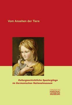 Vom Ansehen der Tiere von Großmann,  Georg Ulrich, Kupper,  Christine, Springer,  Tobias