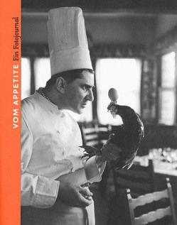 Vom Appetite. Ein Fotojournal von Almasy,  Paul, Brillat-Savarin,  Jean Anthelme, Delano,  Jack, Lessing,  Erich