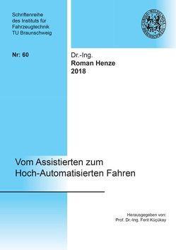 Vom Assistierten zum Hoch-Automatisierten Fahren von Henze,  Roman