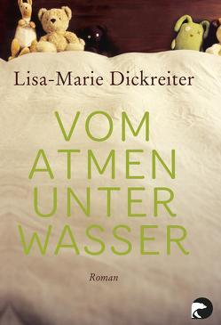 Vom Atmen unter Wasser von Dickreiter,  Lisa-Marie