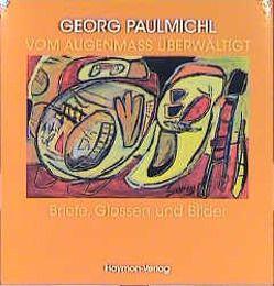 Vom Augenmass überwältigt von Paulmichl,  Georg
