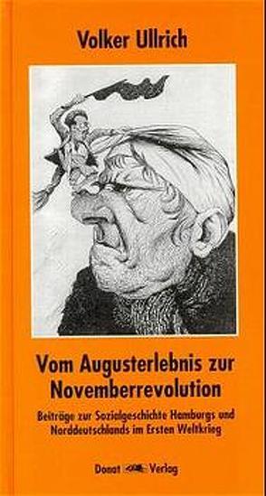 Vom Augusterlebnis zur Novemberrevolution von Ullrich,  Volker