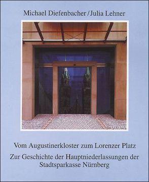 Vom Augustinerkloster zum Lorenzer Platz von Diefenbacher,  Michael, Lehner,  Julia