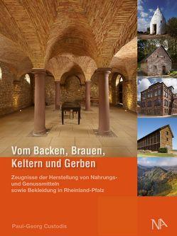 Vom Backen, Brauen, Keltern und Gerben von Custodis,  Paul-Georg