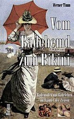 Vom Badehemd zum Bikini von Timm,  Werner