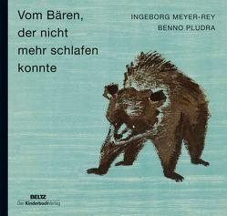 Vom Bären, der nicht mehr schlafen konnte von Meyer-Rey,  Ingeborg, Pludra,  Benno