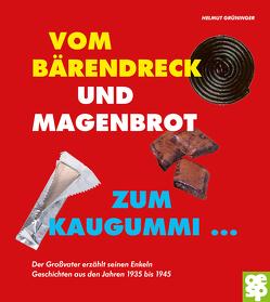 Vom Bärendreck und Magenbrot zum Kaugummi … von Grüninger,  Helmut