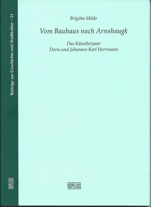 Vom Bauhaus nach Arnshaugk von Milde,  Brigitta