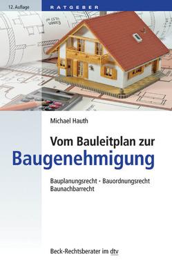 Vom Bauleitplan zur Baugenehmigung von Hauth,  Michael