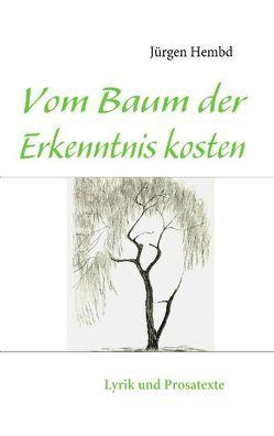 Vom Baum der Erkenntnis kosten von Hembd,  Jürgen