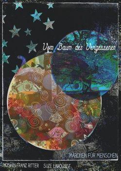 Vom Baum des Vergessenen von LaRousse,  Suze, Ritter,  Yoshin Franz