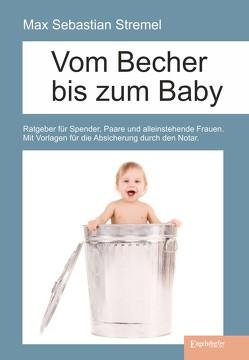 Vom Becher bis zum Baby von Stremel,  Max Sebastian