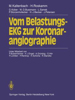 Vom Belastungs-EKG zur Koronarangiographie von Becker,  H.-J., Bubenheimer,  P., Bussmann,  W.D., Engel,  H.-J., Grüntzig,  A., Hör,  G., Kaltenbach,  M., Kober,  G., Lichtlen,  P., Petersen,  J., Rentrop,  P., Roskamm ,  H., Samek,  L., Sauer,  E., Schicha,  H., Sebening,  H., Stürzen-Hofecker,  P.