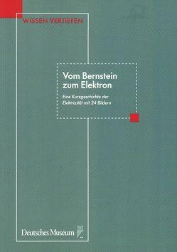 Vom Bernstein zum Elektron von Teichmann,  Jürgen