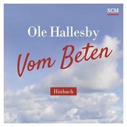 Vom Beten von Hallesby,  Ole
