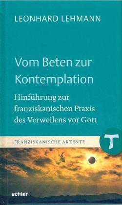 Vom Beten zur Kontemplation von Lehmann,  Leonhard
