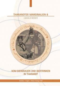 Vom Bierbrauen und Biertrinken in Tharandt von Weber,  Harald