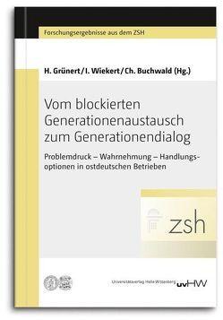 Vom blockierten Generationenaustausch zum Generationendialog von Buchwald,  Christina, Grünert,  Holle, Wiekert,  Ingo