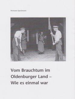 Vom Brauchtum im Oldenburger Land von Speckmann,  Hermann