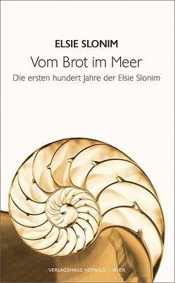 Vom Brot im Meer von Slonim,  Elsie, Woschitz,  Alfred