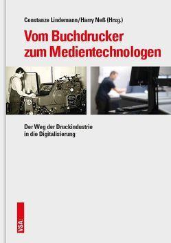 Vom Buchdrucker zum Medientechnologen von Lindemann,  Constanze, Ness,  Harry