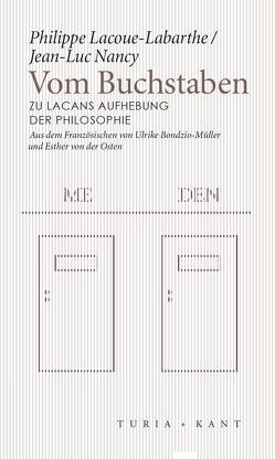 Vom Buchstaben von Bondzio-Müller,  Ulrike;Von der Osten,  Esther, Lacoue-Labarthe,  Philippe, Nancy,  Jean-Luc