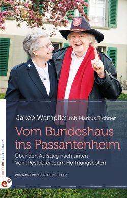 Vom Bundeshaus ins Passantenheim von Keller,  Geri, Richner,  Markus, Wampfler,  Jakob