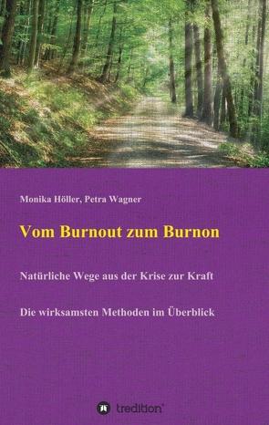 Vom Burnout zum Burnon von Höller,  Monika, Wagner,  Petra