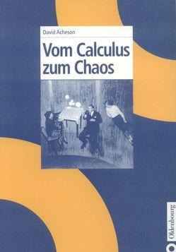 Vom Calculus zum Chaos von Acheson,  David J.