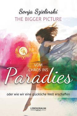 Vom Chaos ins Paradies von Szielinski,  Sonja
