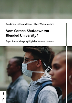Vom Corona-Shutdown zur Blended University? von Elsner,  Laura, Seyfeli,  Funda, Wannemacher,  Klaus