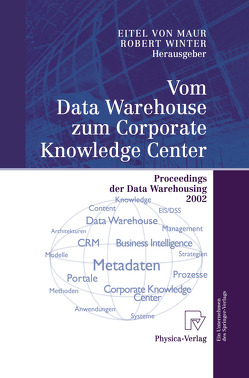 Vom Data Warehouse zum Corporate Knowledge Center von Maur,  Eitel, Winter,  Robert