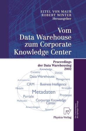 Vom Data Warehouse zum Corporate Knowledge Center von Maur,  Eitel, Winter,  Robert