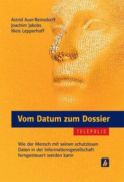 Vom Datum zum Dossier von Auer-Reinsdorff,  Astrid, Jakobs,  Joachim, Lepperhoff,  Niels