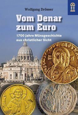 Vom Denar zum Euro von Drösser,  Wolfgang