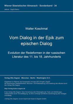 Vom Dialog in der Epik zum epischen Dialog von Koschmal,  Walter