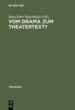 Vom Drama zum Theatertext? von Bayerdörfer,  Hans-Peter, Deutsch-Schreiner,  Evelyn, Leyko,  Malgorzata