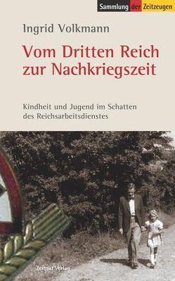 Vom Dritten Reich zur Nachkriegszeit von Kleindienst,  Jürgen, Volkmann,  Ingrid