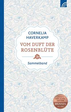 Vom Duft der Rosenblüte von Haverkamp,  Cornelia