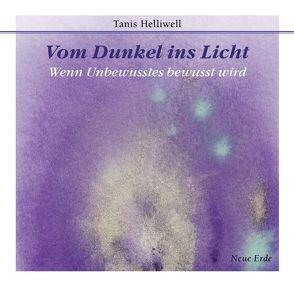 Vom Dunkel ins Licht von Helliwell,  Tanis