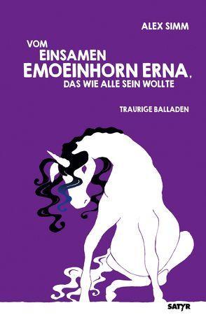 Vom einsamen Emoeinhorn Erna, das wie alle sein wollte von Simm,  Alex