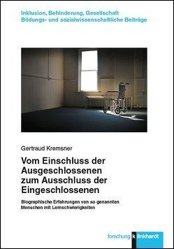 Vom Einschluss der Ausgeschlossenen zum Ausschluss der Eingeschlossenen von Kremsner,  Gertraud