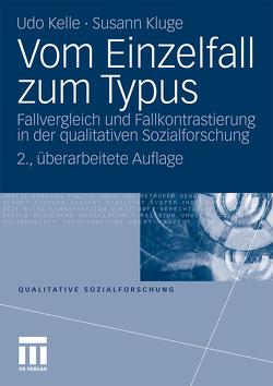 Vom Einzelfall zum Typus von Kelle,  Udo, Kluge,  Susann