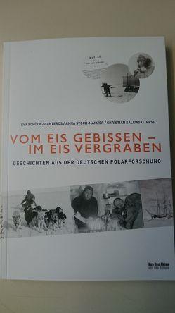 Vom Eis gebissen – im Eis vergraben von Salewski,  Christian, Schöck-Quinteros,  Eva, Stock-Mamzer,  Anna
