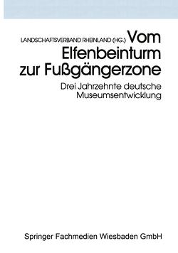 Vom Elfenbeinturm zur Fußgängerzone von Landschaftsverband Rheinland (HG.)
