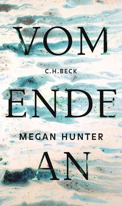 Vom Ende an von Hunter,  Megan, Noelle,  Karen
